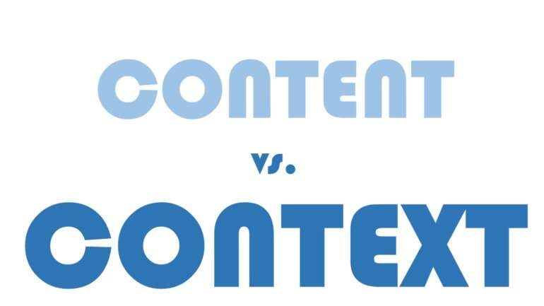 Is content or context more important in life?