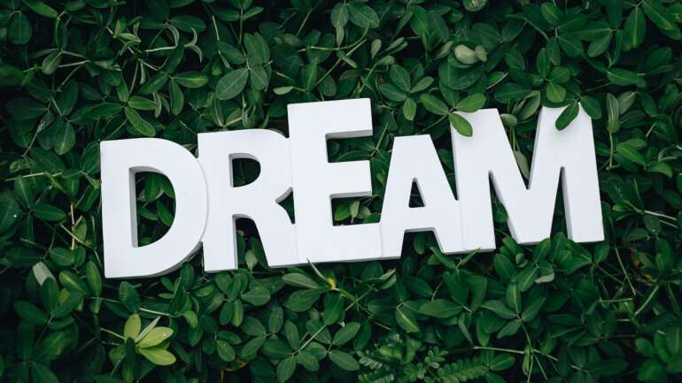 Lesson #1: Dare to dream – if you believe, dreams will materialize